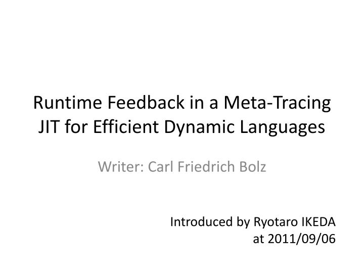 runtime feedback in a meta tracing jit for efficient dynamic languages n.