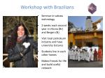 workshop with brazilians