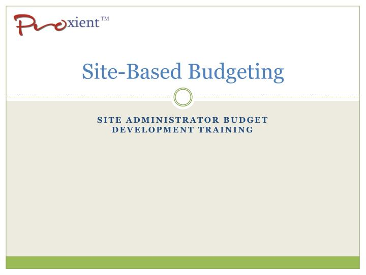 site based budgeting n.