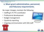 6 meet grant administrative personnel and fiduciary requirements
