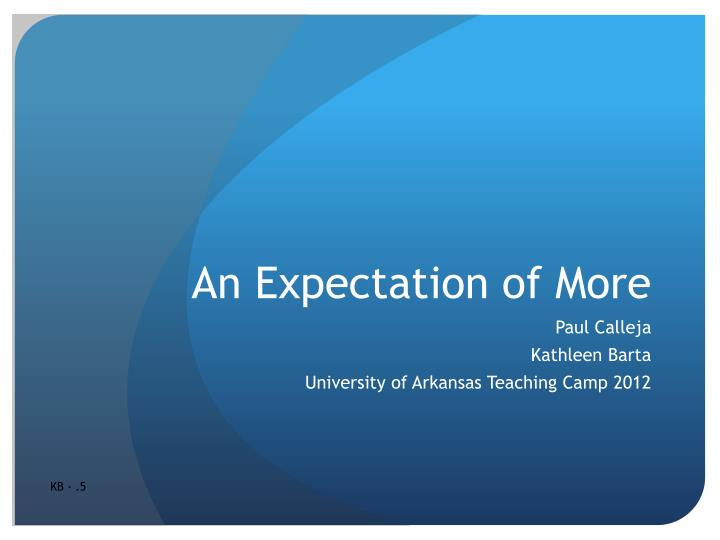 an expectation of more n.