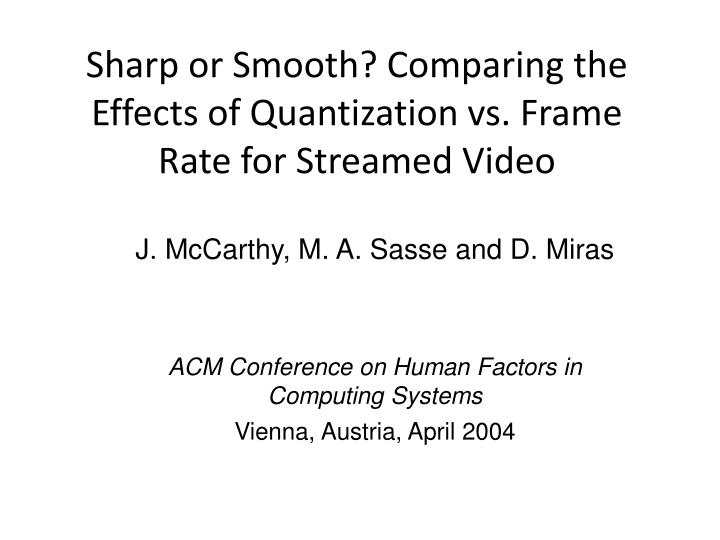 sharp or smooth comparing the effects of quantization vs frame rate for streamed video n.