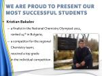 we are proud to present our most successful students1