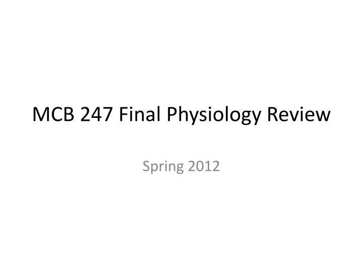mcb 247 final physiology review n.