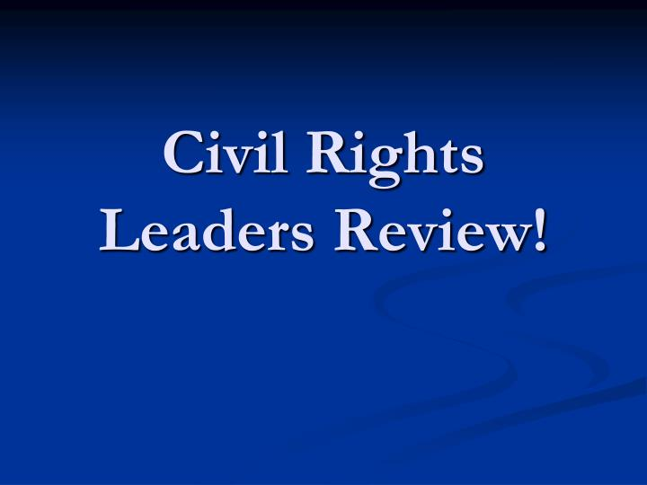 civil rights leaders review n.