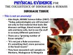 physical evidence for the coexistence of dinosaurs humans dinosaur tissue1
