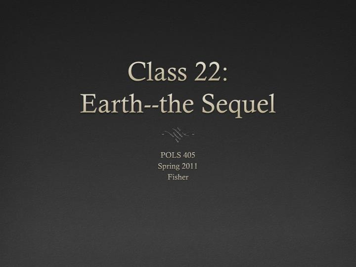 class 22 earth the sequel n.