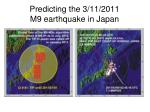 predicting the 3 11 2011 m9 earthquake in japan