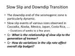 slow slip and downdip transition