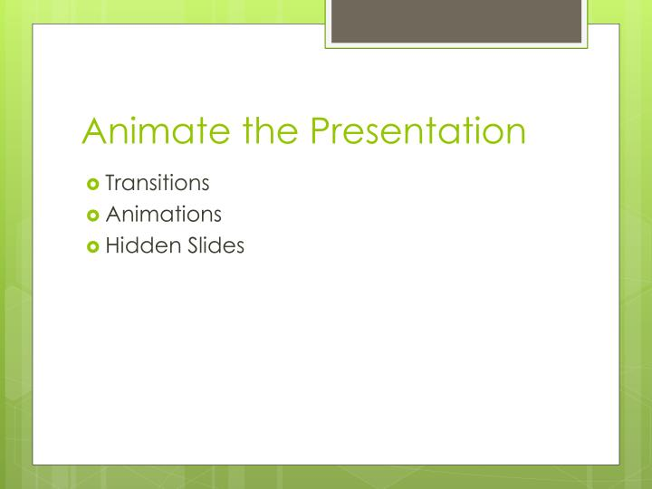 Animate the Presentation