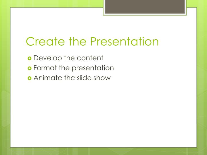 Create the presentation