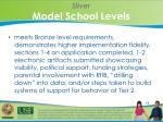 silver model school levels