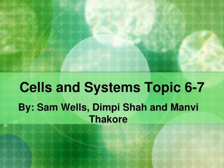 cells and systems topic 6 7 n.
