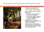 asymmetric and incongruent uk house of lords
