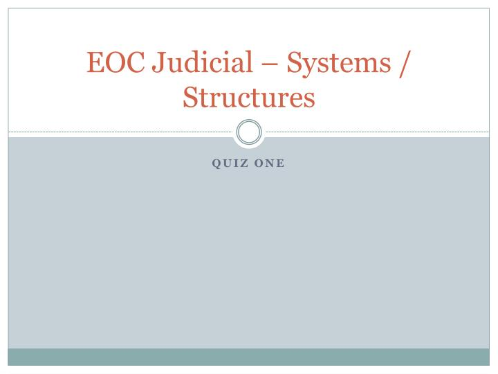 eoc judicial systems structures n.