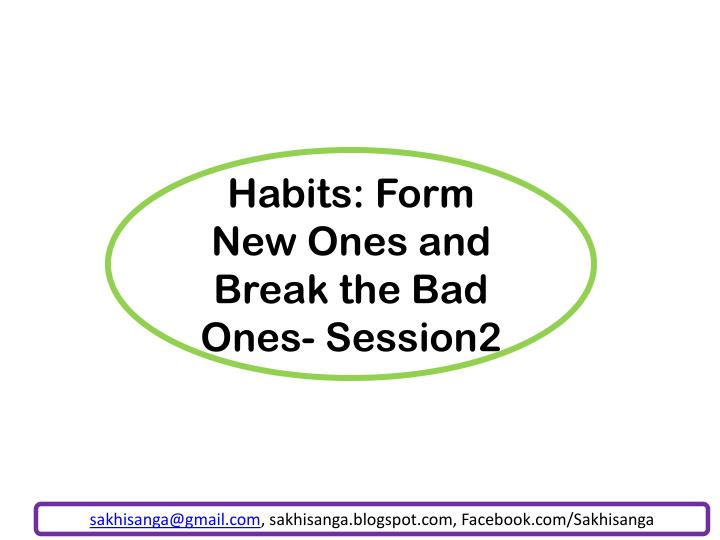 habits form new ones and break the bad ones session2 n.