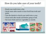 how do you take care of your teeth