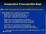 comparative forecasts obs maps