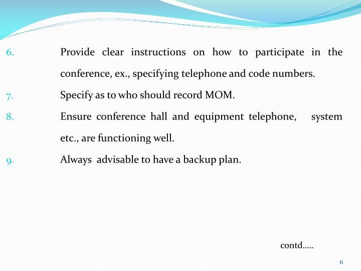 Provide clear instructions on how to participate in the conference, ex., specifying telephone and code numbers.