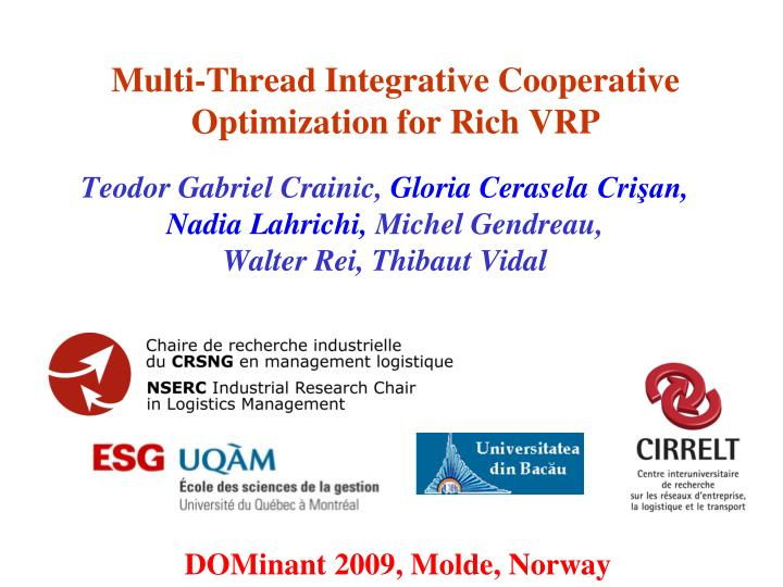 multi thread integrative cooperative optimization for rich vrp n.