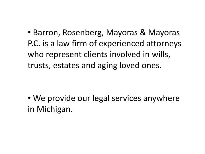 Barron, Rosenberg, Mayoras & Mayoras P.C. is a law firm of experienced attorneys who represent