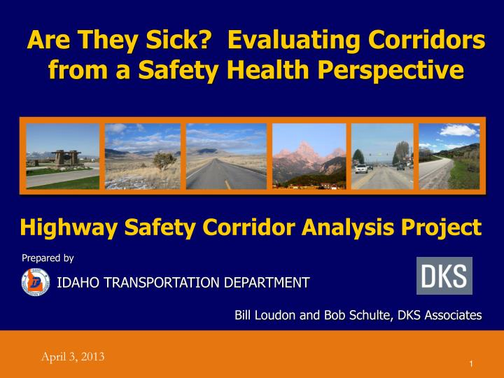 are they sick evaluating corridors from a safety health perspective n.