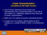 crash characteristics crashes on 45 mph curve