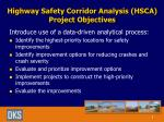 highway safety corridor analysis hsca project objectives