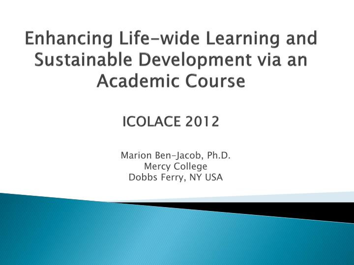 enhancing life wide learning and sustainable development via an academic course icolace 2012 n.