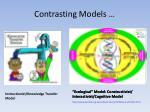 contrasting models