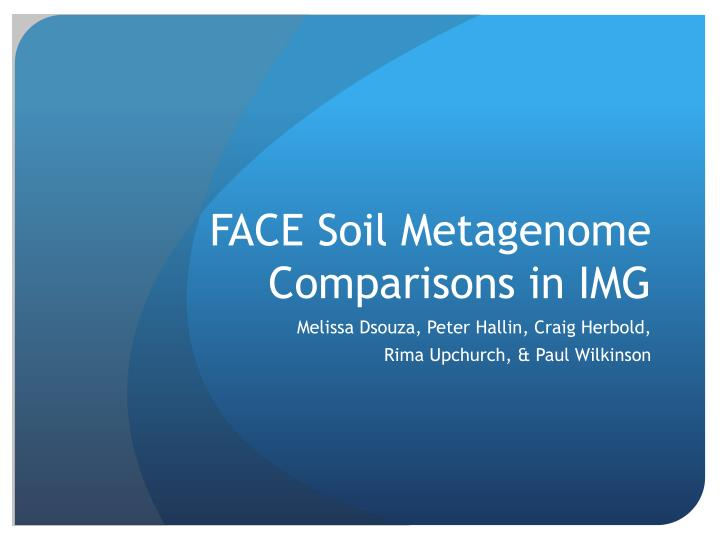 face soil metagenome comparisons in img n.