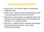 union fund vs club fund