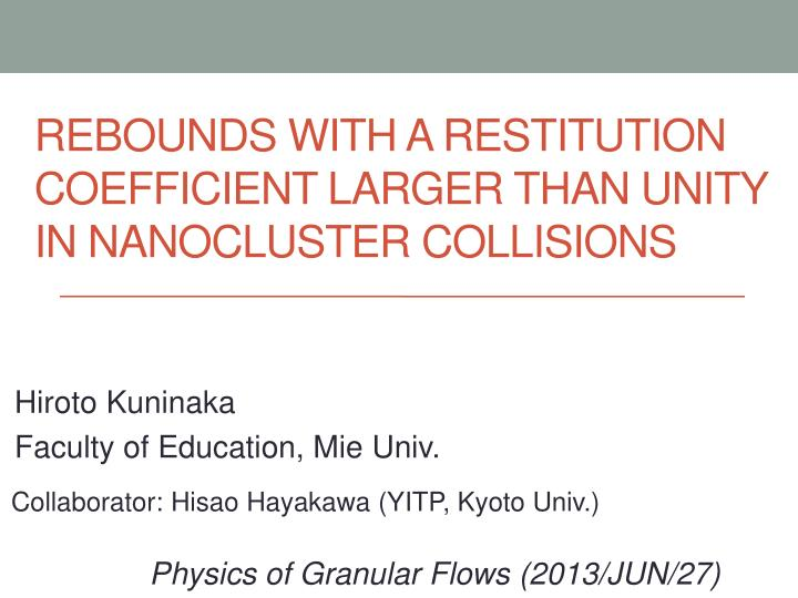 rebounds with a restitution coefficient larger than unity in nanocluster collisions n.