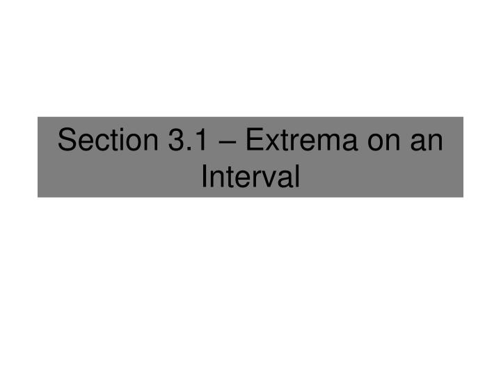 section 3 1 extrema on an interval n.