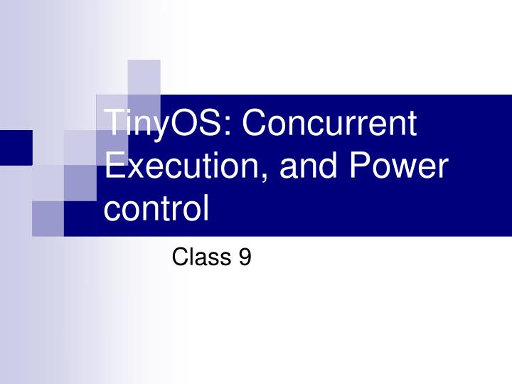 tinyos concurrent execution and power control n.