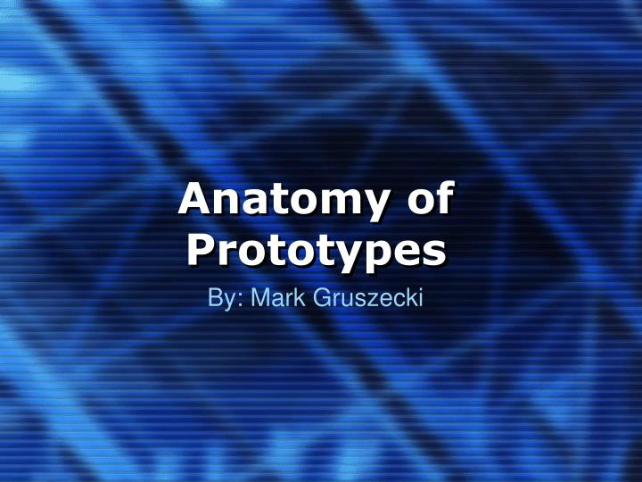 anatomy of prototypes n.