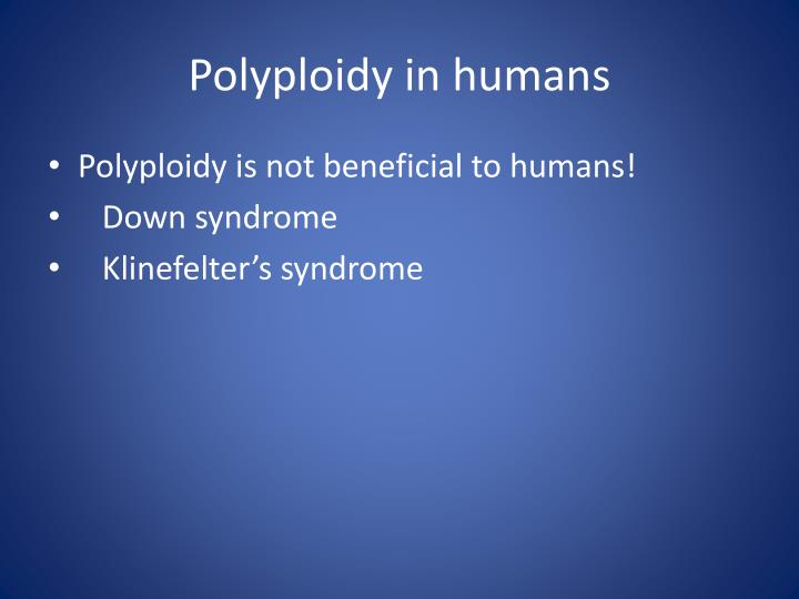 Polyploidy in humans