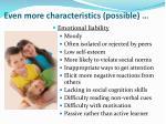 even more characteristics possible