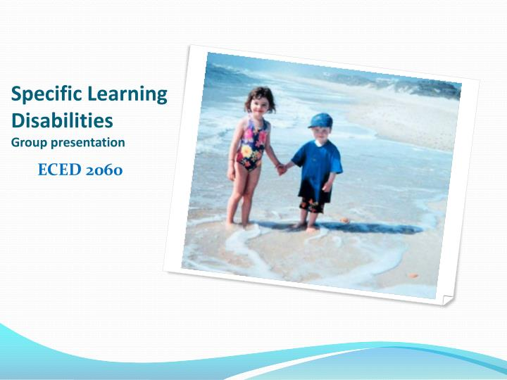 specific learning disabilities group presentation n.
