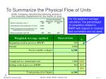 to summarize the physical flow of units