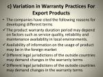 c variation in warranty practices for export products