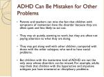 adhd can be mistaken for other problems