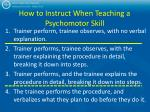 how to instruct when teaching a psychomotor skill