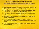 sexual reproduction in plants http www teachersdomain org asset oer08 vid flowers