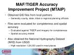 maf tiger accuracy improvement project mtaip