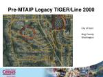 pre mtaip legacy tiger line 2000