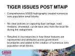tiger issues post mtaip