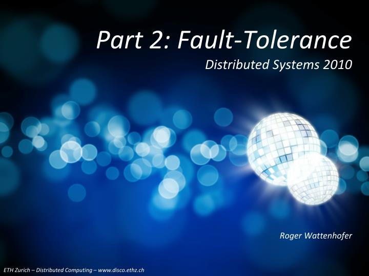 part 2 fault tolerance distributed systems 2010 n.