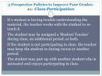 3 prospective policies to improve poor grades 1 class participation