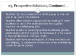 3 prospective solutions continued
